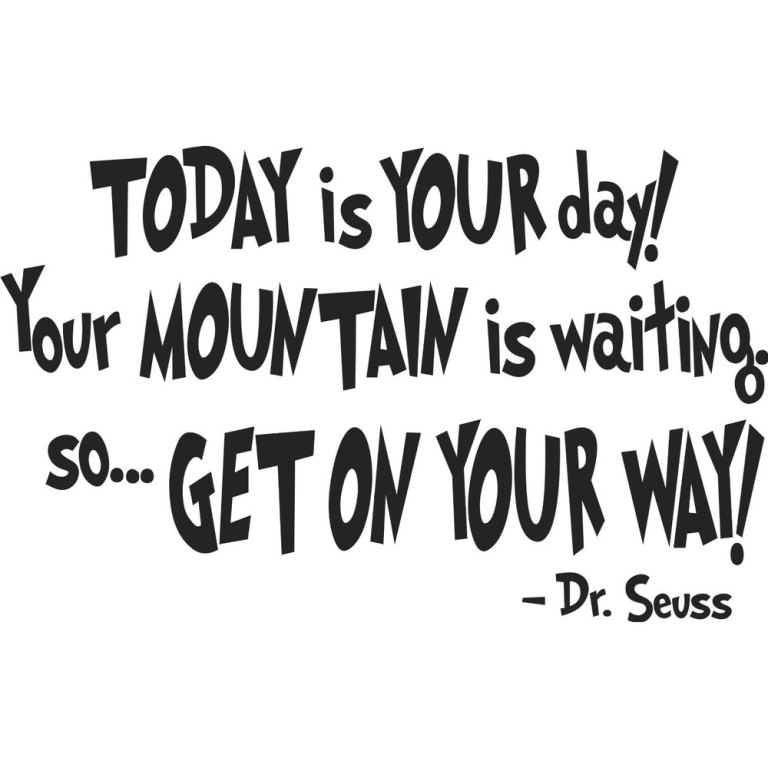 1-pcs-Dr-Seuss-TODAY-iS-YOUR-day-Your-MOUNTAIN-is-wa-wall-art-font-b
